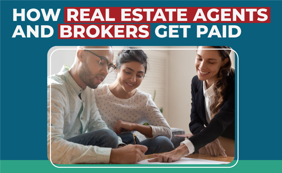 How Do Real Estate Agents and Brokers Get Paid?