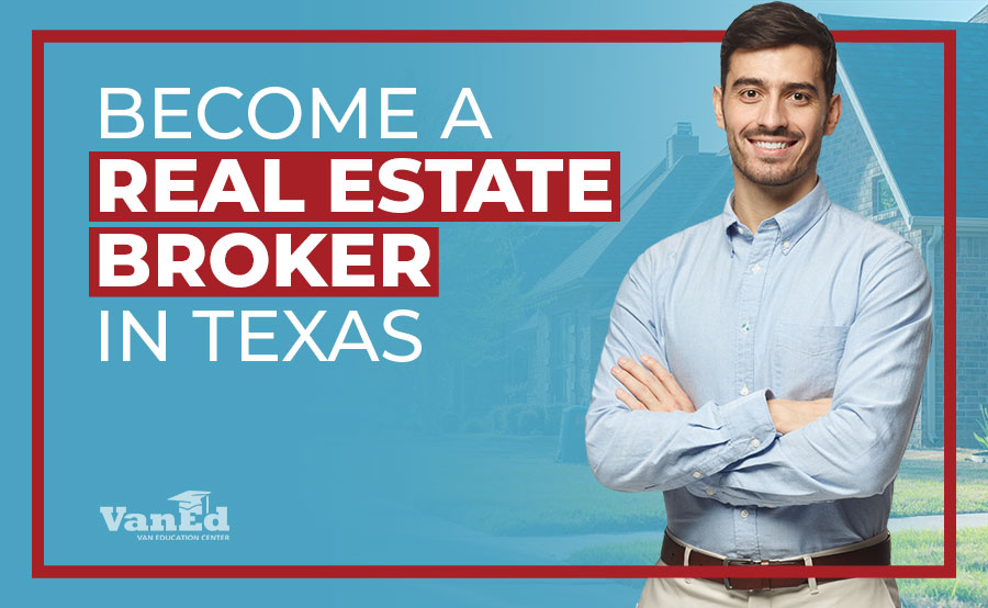 How to Become a Real Estate Broker in Texas in 2021
