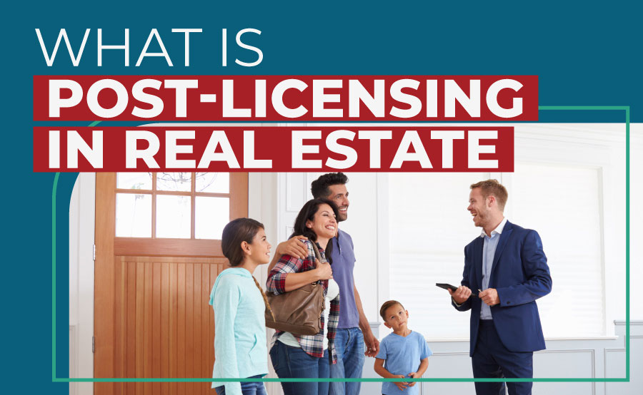 What Is Post-Licensing in Real Estate?